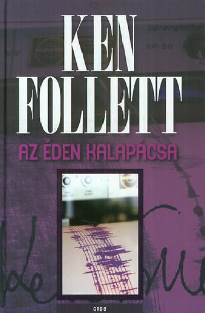 Ken Follett - Az éden kalapácsa