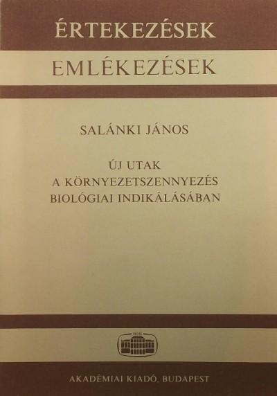 Salánki János - Új utak a környezetszennyezés biológiai indikálásában