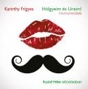 Karinthy Frigyes - Rudolf Péter - Hölgyeim és Uraim! - Hangoskönyv