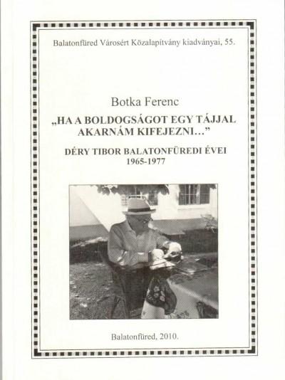 """Botka Ferenc - """"Ha a boldogságot egy tájjal akarnám kifejezni..."""""""