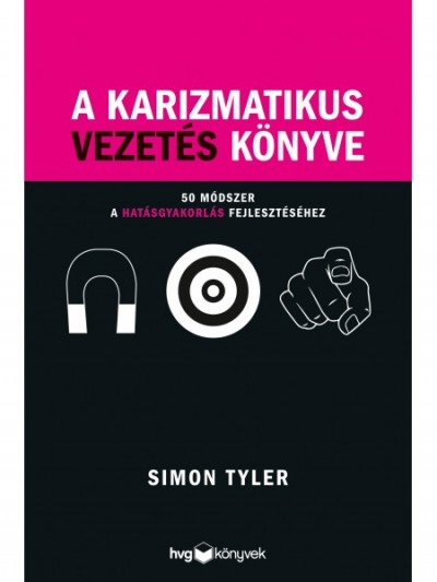Simon Tyler - A karizmatikus vezetés könyve