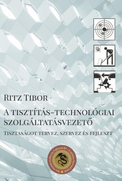 Ritz Tibor - A tisztítás-technológiai szolgáltatásvezető - Tisztaságot tervez, szervez és fejleszt