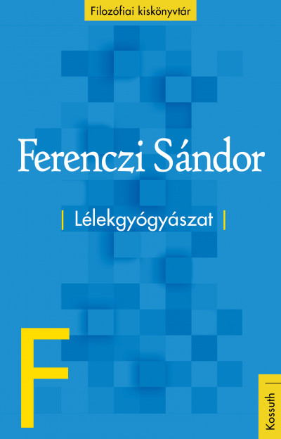Ferenczi Sándor - Lélekgyógyászat
