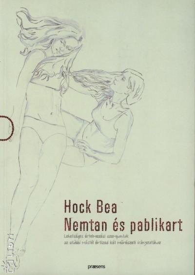 Hock Bea - Nemtan és pablikart