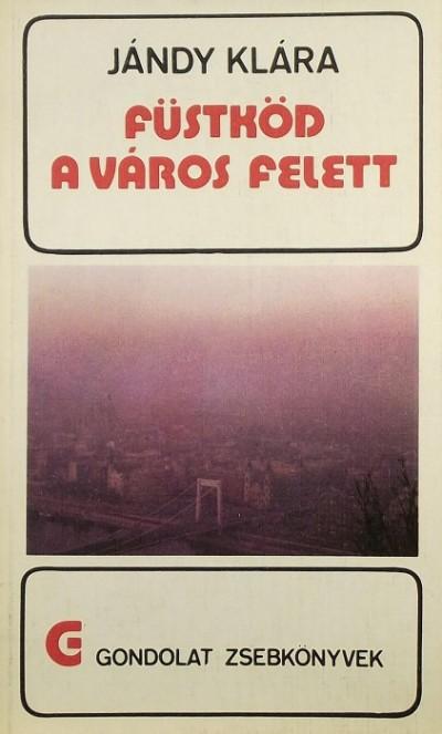 Jándy Klára - Füstköd a város felett