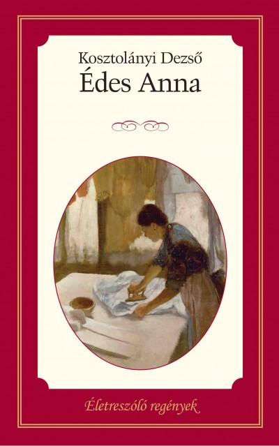 Kosztolányi Dezső - Édes Anna