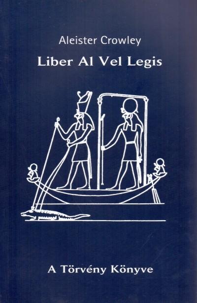 Aleister Crowley - A Törvény Könyve - Liber Al Vel Legis