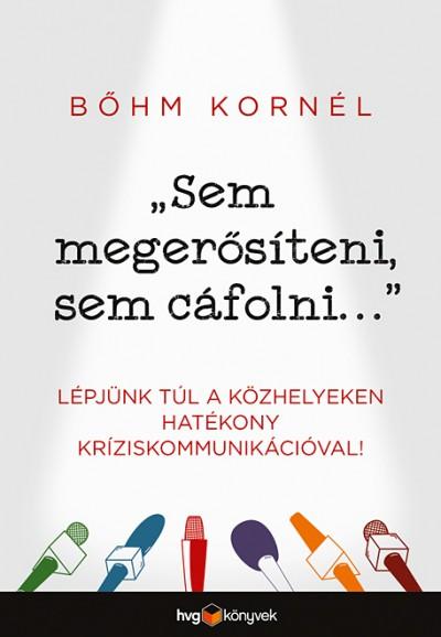Bőhm Kornél - Sem megerősíteni, sem cáfolni...