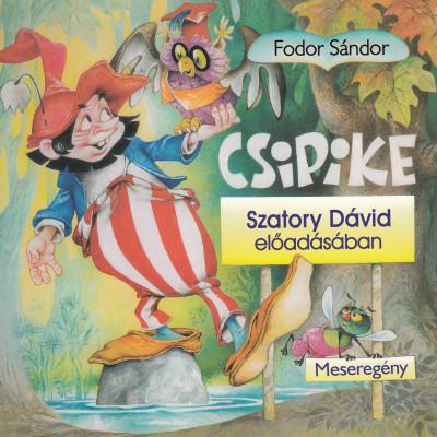 Fodor Sándor - Szatory Dávid - Csipike - Hangoskönyv