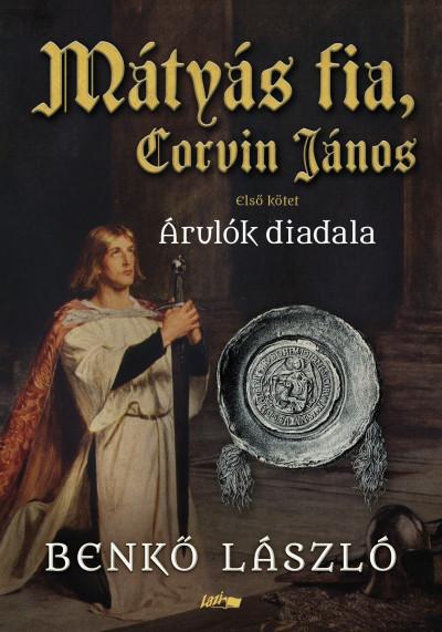 Benkő László - Mátyás fia, Corvin János I.