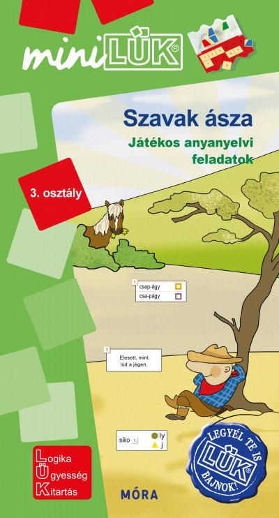 Borbély Borbála  (Szerk.) - Török Ágnes  (Összeáll.) - Szavak ásza - 3. osztály