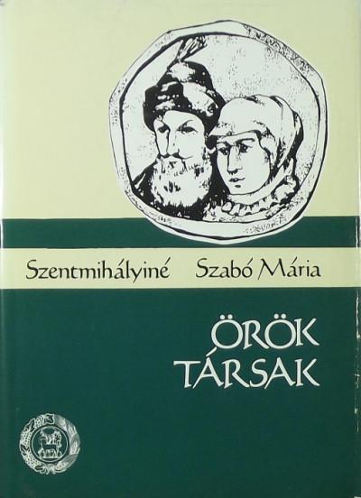 Szentmihályiné Szabó Mária - Örök társak