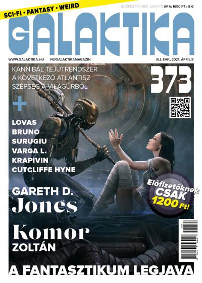 Németh Attila  (Szerk.) - Galaktika Magazin 373. szám - 2021. április