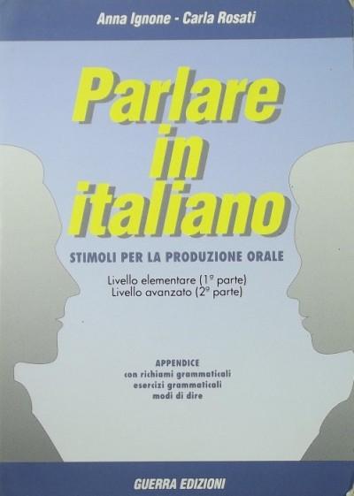 Anna Ignone - Carla Rosati - Parlare in italiano