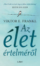 Viktor E. Frankl - Az élet értelméről
