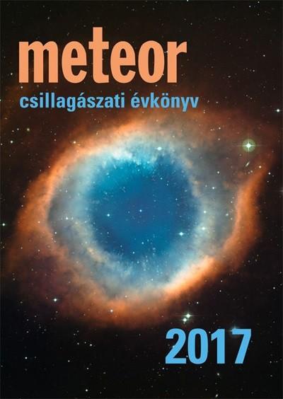 Benkő József  (Szerk.) - Mizser Attila  (Szerk.) - Meteor Csillagászati Évkönyv 2017