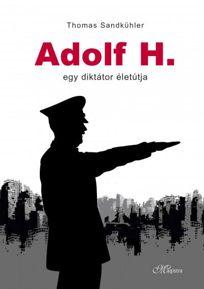 Thomas Sandkühler - Adolf H.