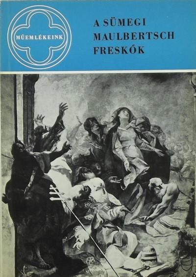 Végvári Lajos - A sümegi Maulbertsch-freskók