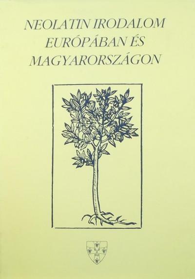 Jankovits László  (Szerk.) - Neolatin irodalom Európában és Magyarországon