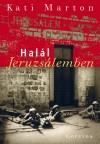 Kati Marton - Hal�l Jeruzs�lemben