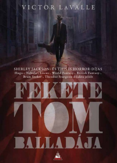 Victor Lavalle - Fekete Tom balladája