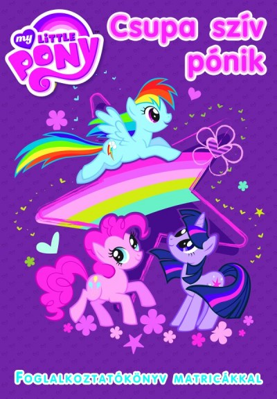 Markwarth Zsófia  (Szerk.) - My Little Pony: Csupa szív pónik