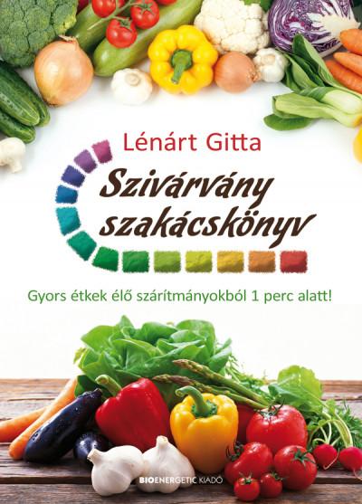 Lénárt Gitta - Szivárvány szakácskönyv