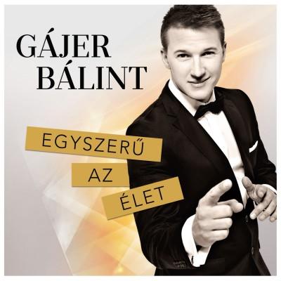 Gájer Bálint - Egyszerű az élet - CD