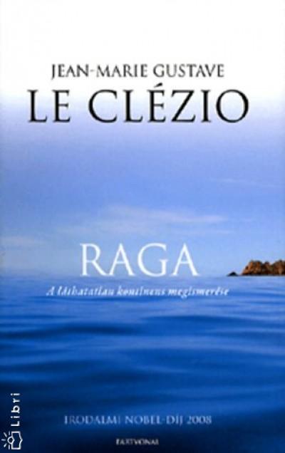 Jean-Marie Gustave Le Clézio - Raga