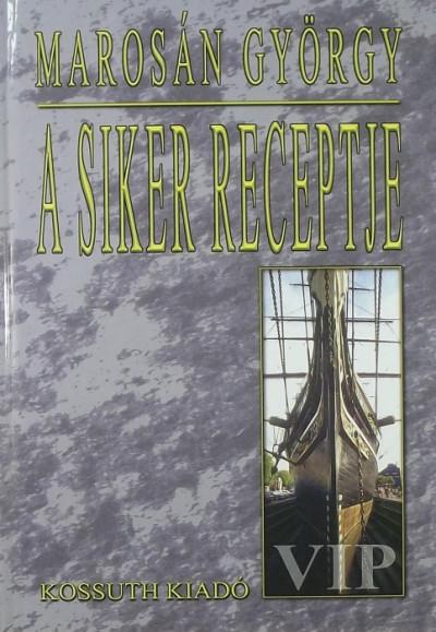 Marosán György - A siker receptje