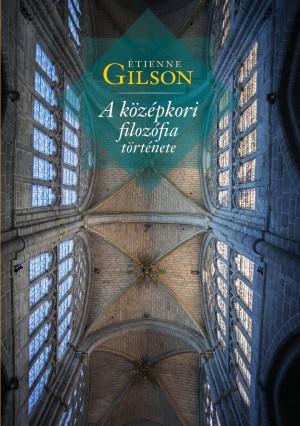 �tienne Gilson - A k�z�pkori filoz�fia t�rt�nete