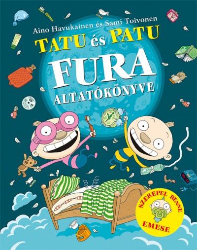 Aino Havukainen - Sami Toivonen - Tatu és Patu fura altatókönyve