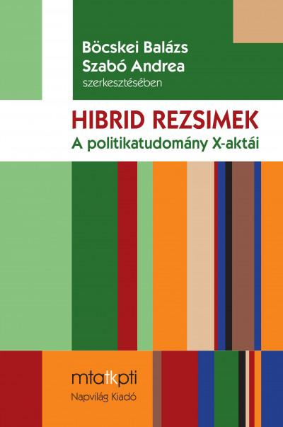 Böcskei Balázs  (Szerk.) - Szabó Andrea  (Szerk.) - Hibridrezsimek