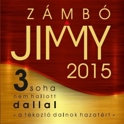 Zámbó Jimmy - Zámbó Jimmy 2015 : A tékozló dalnok hazatért - CD