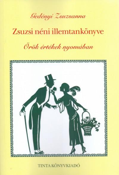 Gedényi Zsuzsanna - Zsuzsi néni illemtankönyve