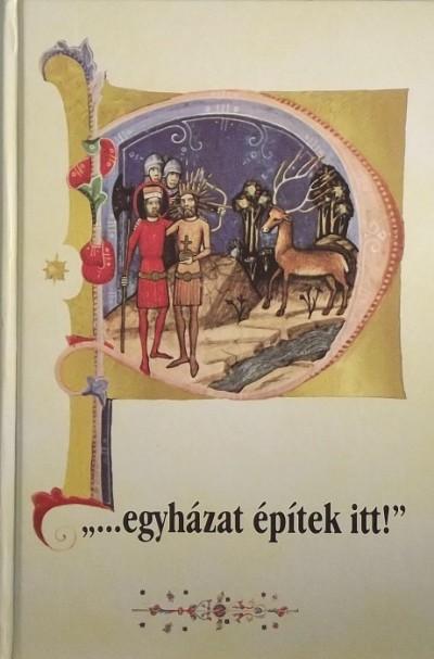 """Mándli Gyula  (Szerk.) - """"...egyházat építek itt!"""""""