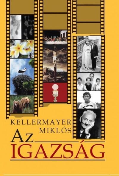 Kellermayer Miklós - Az Igazság