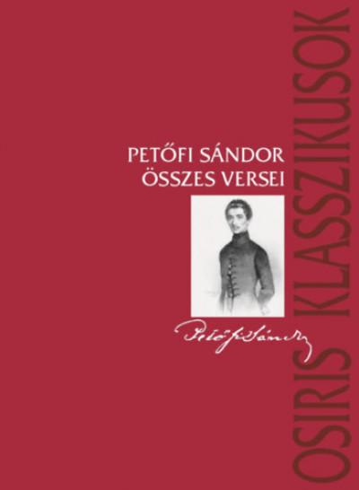 Petőfi Sándor - Kerényi Ferenc  (Szerk.) - Petőfi Sándor összes versei