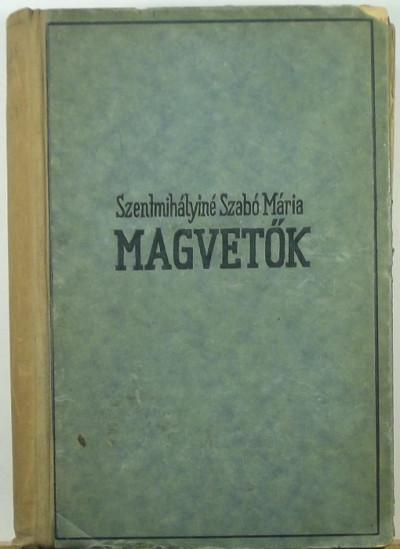 Szentmihályiné Szabó Mária - Magvetők