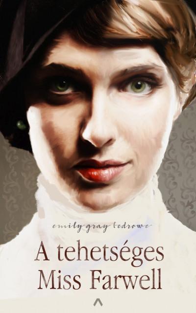 Emily Gray Tedrowe - A tehetséges Miss Farwell