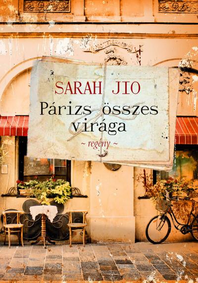 Sarah Jio - Párizs összes virága