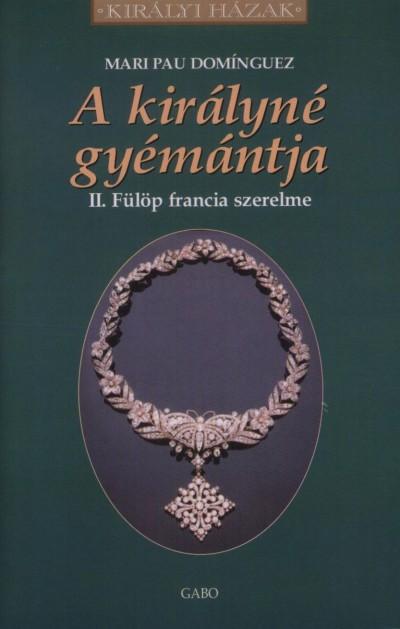 Mari Pau Domingez - A királyné gyémántja