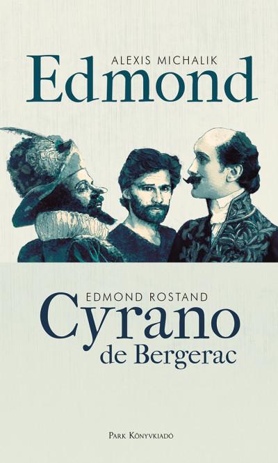 Alexis Michalik - Edmond Rostand - Edmond - Cyrano de Bergerac