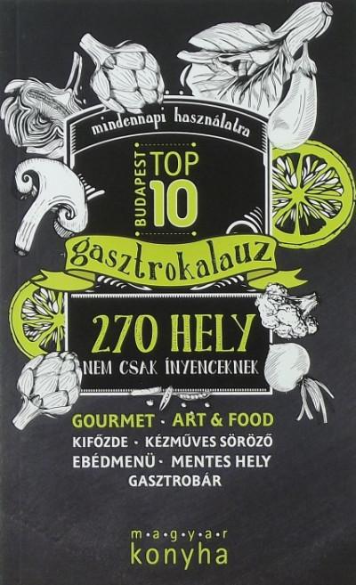 Vinkó József  (Szerk.) - Budapest top 10 gasztrokalauz