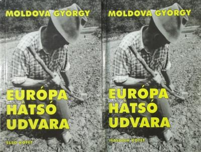 Moldova György - Európa hátsó udvara I-II.