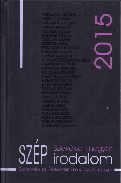 Hizsnyai Zoltán  (Összeáll.) - H. Nagy Péter  (Összeáll.) - Szlovákiai magyar szép irodalom 2015