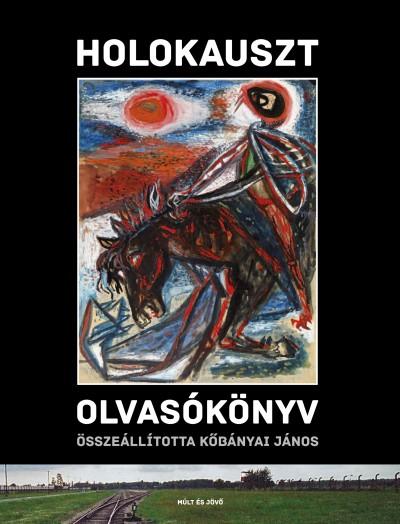 Kőbányai János  (Szerk.) - Holokauszt olvasókönyv