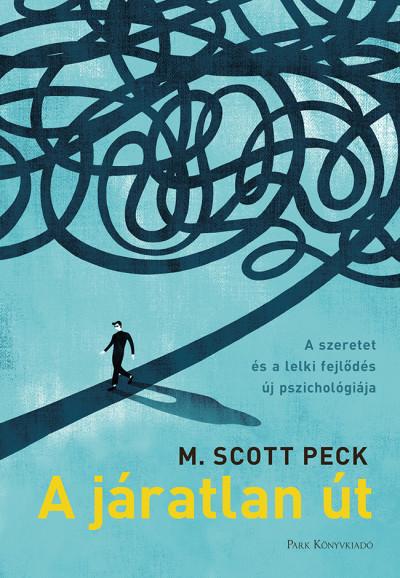 M. Scott Peck - A járatlan út