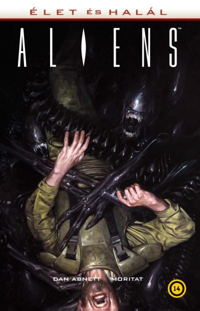 Dan Abnett - Aliens: Élet és halál