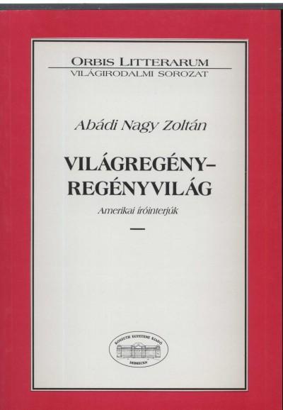 Abádi Nagy Zoltán - Világregény-regényvilág